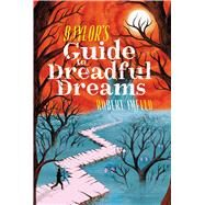 Baylor's Guide to Dreadful Dreams by Imfeld, Robert, 9781481466394