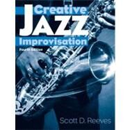 Creative Jazz Improvisation by Reeves, Scott D., 9780131776395