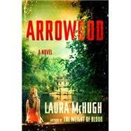 Arrowood by Mchugh, Laura, 9780812996395