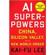 Ai Superpowers by Lee, Kai-Fu, 9781328546395