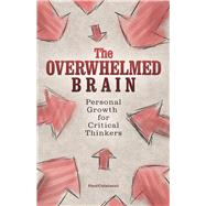 The Overwhelmed Brain Personal Growth for Critical Thinkers by Colaianni, Paul, 9781612436395