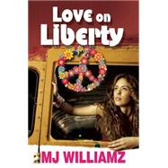 Love on Liberty by Williamz, M. J., 9781626396395