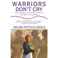 Warriors Don't Cry Searing Memoir of Battle to Integrate Little Rock by Beals, Melba Pattillo, 9780671866396