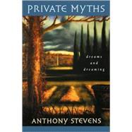 Private Myths by Stevens, Anthony, 9780674216396