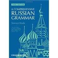 A Comprehensive Russian Grammar by Wade, Terence; Gillespie, David, 9781405136396