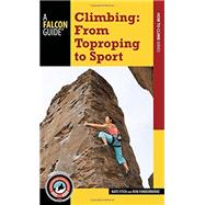 Climbing From Toproping to Sport by Fitch, Nate; Funderburke, Ron, 9781493016396