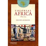 Colonial Africa 1884-1994 by Laumann, Dennis, 9780199796397