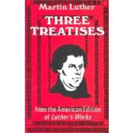 Three Treatises by Luther, Martin, 9780800616397