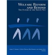 Welfare Reform and Beyond by Sawhill, Isabel V.; Weaver, Kent; Kane, Andrea; Haskins, Ron; Brookings Institution, 9780815706397