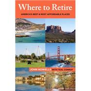 Where to Retire, 8th America's Best & Most Affordable Places by Howells, John, 9781493006397