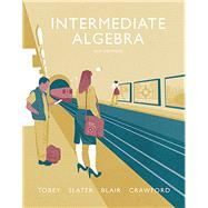 Intermediate Algebra plus MyMathLab -- Access Card Package by Tobey, John, Jr.; Slater, Jeffrey; Blair, Jamie; Crawford, Jenny, 9780134266398
