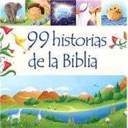 99 historias de la Biblia / 99 stories from the Bible by David, Juliet; Ellis, Elina, 9780825456398