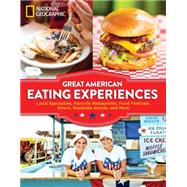 Great American Eating Experiences by NATIONAL GEOGRAPHIC, 9781426216398