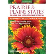 Prairie & Plains States Getting Started Garden Guide: Grow the Best Flowers, Shrubs, Trees, Vines & Groundcovers by Barash, Cathy Wilkinson, 9781591866398