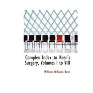Complex Index to Keen's Surgery by Keen, William Williams, 9780559446399