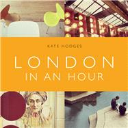 London in an Hour by Hodges, Kate, 9780753556399