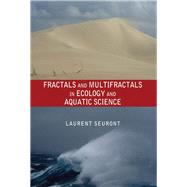 Fractals and Multifractals in Ecology and Aquatic Science by Seuront; Laurent, 9781138116399
