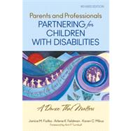 Parents and Professionals Partnering for Children with Disabilities : A Dance That Matters by Janice M. Fialka, 9781412966399