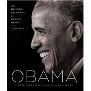 Obama The Historic Presidency of Barack Obama - 2,920 Days by Greenberg, Mark; Burns, Ken, 9781454926399