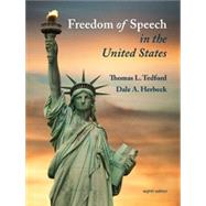FREEDOM OF SPEECH IN UNITED STATES by Thomas L. Tedford, Dale Herbeck, 9781891136399
