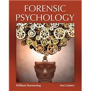 Forensic Psychology by Harmening, William M.; Gamez, Ana, 9780133146400