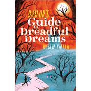 Baylor's Guide to Dreadful Dreams by Imfeld, Robert, 9781481466400