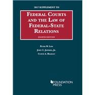 Federal Courts and the Law of Federal-state Relations 2017 by Low, Peter; Jeffries, John, Jr.; Bradley, Curtis, 9781683286400