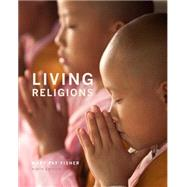 Living Religions by Fisher, Mary Pat, 9780205956401