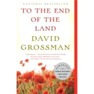 To the End of the Land by GROSSMAN, DAVID, 9780307476401