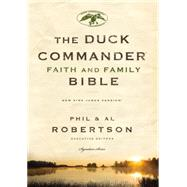 The Duck Commander Faith and Family Bible by Robertson, Phil; Robertson, Al, 9780718016401