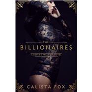 The Billionaires by Fox, Calista, 9781250096401