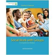 Brooks/Cole Empowerment Series: Social Work with Groups: A Comprehensive Worktext (Book Only) by Zastrow, Charles, 9781285746401