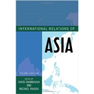 International Relations of Asia by Shambaugh, David; Yahuda, Michael, 9781442226401
