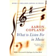 What to Listen For in Music by Copland, Aaron, 9780451226402