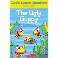 Let's Learn Readers: Ugly Guppy, The by Teaching Resources, Scholastic, 9780545686402