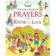 The Lion Book of Prayers to Know & Love by Piper, Sophie; Lewis, Anthony, 9780745976402