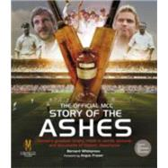 The Official Mcc Story of the Ashes by Whimpress, Bernard; Marylebone Cricket Club, 9781780976402