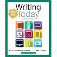 Writing Today, Brief Edition, MLA Update Edition by Johnson-Sheehan, Richard; Paine, Charles, 9780134586403