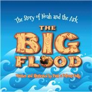 The Big Flood by Gully, Paul; Gully, Delores, 9781424556403