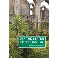 Texas Off the Beaten Path®, 10th by Naylor, June, 9781493006403