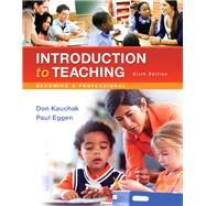 REVEL for Introduction to Teaching Becoming a Professional with Loose-Leaf Version by Kauchak, Don; Eggen, Paul, 9780134026404