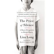 The Price of Silence: A Mom's Perspective on Mental Illness by Long, Liza; Koplewicz, Harold S., M.D., 9780147516404