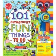 101 Outrageously Fun Things to Do by Unknown, 9781338106404
