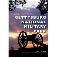 Gettysburg National Military Park by Frederick, Jared; Gwinn, Christopher, 9781467116404