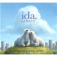 Ida, Always by Levis, Caron; Santoso, Charles, 9781481426404