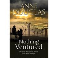 Nothing Ventured by Douglas, Anne, 9781847516404