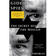Gideon's Spies The Secret History of the Mossad by Thomas, Gordon, 9781250056405