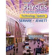 Physics for Scientists and Engineers, Volume 1, Technology Update by Serway, Raymond A.; Jewett, John W., 9781305116405