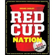 Red Cup Nation by Carley, Shane, 9781604336405
