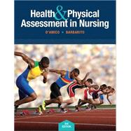 Health & Physical Assessment In Nursing by D'Amico, Donita T; Barbarito, Colleen, 9780133876406